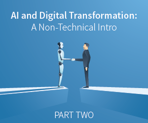 AI and Digital Transformation: A Non-Technical Intro